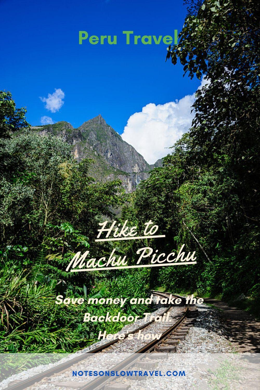 Hiking the Backdoor Trail to Machu Picchu, Peru