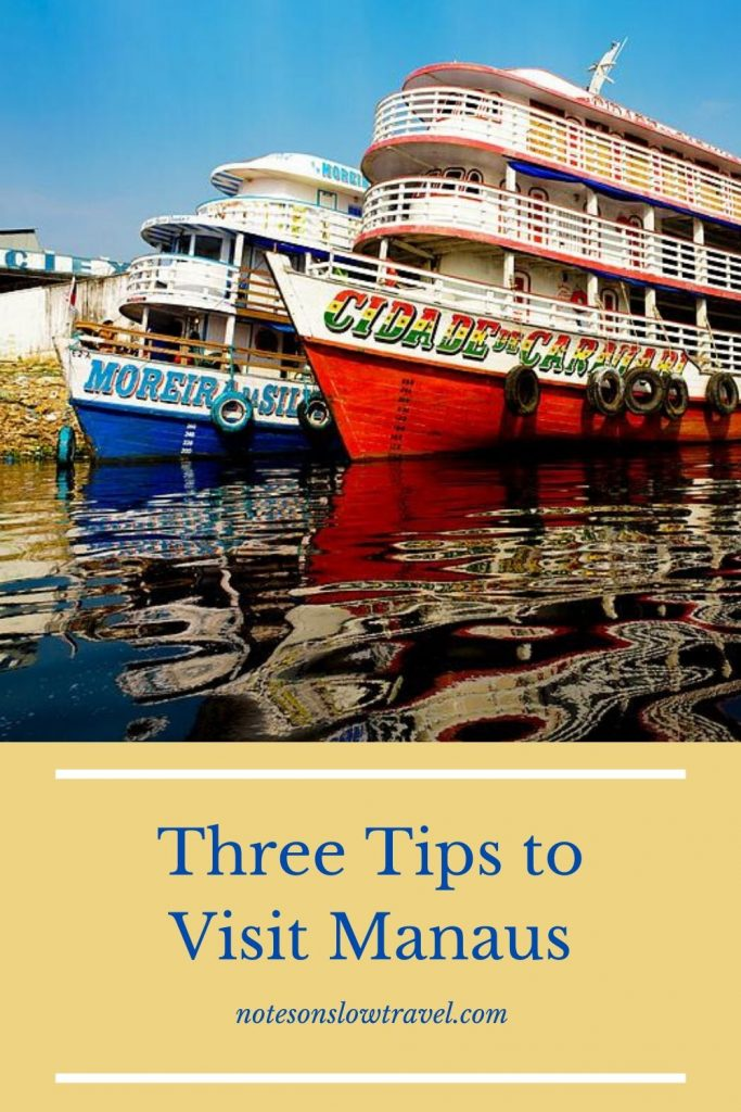 Three Tips to Visit Manaus, Brazil